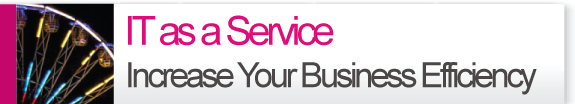 IT as a Service - Increase Your Business Efficiency